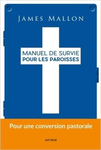 Manuel de survie pour les paroisses: Pour une conversion pastorale Couverture du livre