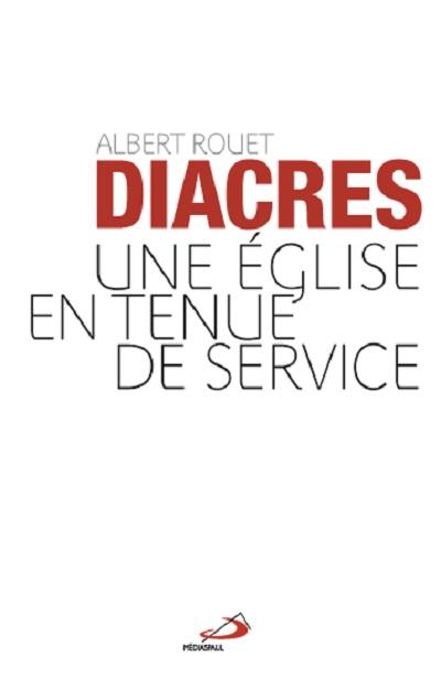 Diacres, une Église en tenue de service Couverture du livre